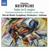 RESPIGHI: Suite in E major / Symphonic Variations / Burlesca