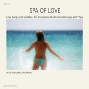 Spa of Love - Love Songs and Lullabies for Relaxation,Meditation,Massage and Yoga