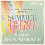 Myna Music & Bambino Recordings Presents Summer Twenty Twelve - Mixed By Da Sunlounge