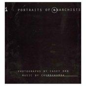 i - Portraits of Anarchists
