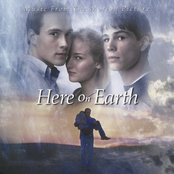 Here On Earth - Music From The Motion Picture
