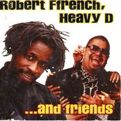 Robert Ffrench, Heavy D And Friends
