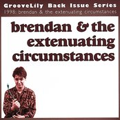 Brendan & The Extenuating Circumstances (Back Issue Series)