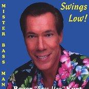 Mister Bass Man Swings Low!