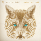 album Mutant Message by By Divine Right