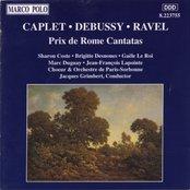 CAPLET / DEBUSSY / RAVEL: Prix De Rome Cantatas