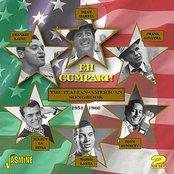 Eh Cumpari! - The Italian - American Songbook (1951 - 1960)