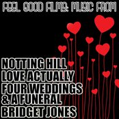Feel Good Films: Music From Notting Hill / Love Actually / Four Weddings & A Funeral / Bridget Jones
