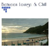 Between Lounge & Chill