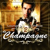 Lounge Groove de Champagne, Vol. 2 (33 Tricolore Lounge Deluxe & Chill Out Moods)