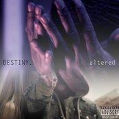 DESTINY. altered