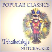 Popular Classics - Tchaikovsky's Nutcracker