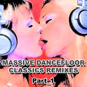 Massive Dancefloor Classics Remixes, Part. 1