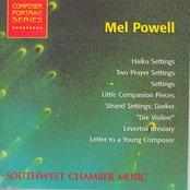 Powell, M.: Haiku Setting / 2 Prayer Settings / Settings / Little Companion Pieces / Strand Settings / Levertov Breviary