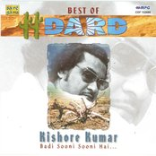 Best Of Dard-Kishore Kumar-Badi Sooni So