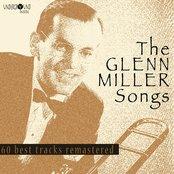 The Glenn Miller Songs (60 Best Tracks Remastered)
