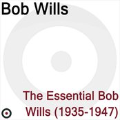 The Essential Bob Wills 1935-1947