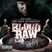 CTE Presents Blood Raw My Life The True Testimony