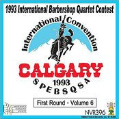 1993 International Barbershop Quartet Contest - First Round - Volume 6