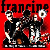 The story of Francine - Trouble edition