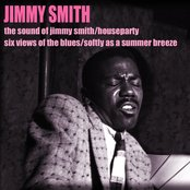 The Sound of Jimmy Smith (Houseparty, Six Views of the Blues, Softly As a Summer Breeze)