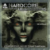 Hardcore for the Headstrong : Epiphany (Continuous DJ Mix By Omar Santana)
