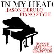 In My Head (Jason Derulo Piano Style)