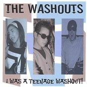 I Was A Teenage Washout