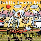 album The Greatest Hits, So Far by Public Image Ltd.