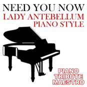Need You Now (Lady Antebellum Piano Style)