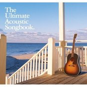 The Ultimate Acoustic Songbook (disc 1)