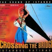 Crossing the Bridge: Istanbul Hatirasi