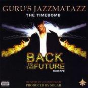 """Guru's Jazzmatazz  """"The Timebomb"""""""