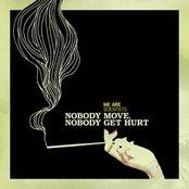Nobody Move, Nobody Get Hurt