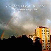 A shortcut past the fear