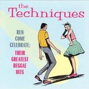 The Techniques - Run Come Celebrate: Their Greatest Reggae Hits