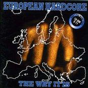 European Hardcore - The Way it Is