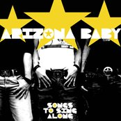 Arizona Baby- Songs To Sing Along