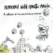 Peppered With Spastic Magic - Two Lone Swordsmen Remixes