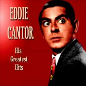 Eddie Cantor Greatest Hits