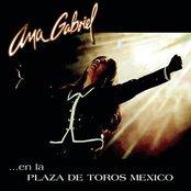 Ana Gabriel En La Plaza De Toros Mexico