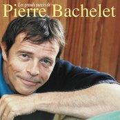 Les Plus Grands Succès De Pierre Bachelet