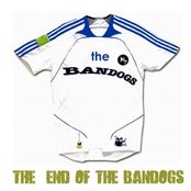The End Of The Bandogs