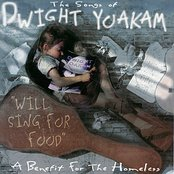 "The Songs Of Dwight Yoakam ""Will Sing For Food"""