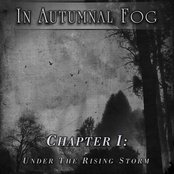 In Autumnal Fog - Chapter I: Under The Rising Storm
