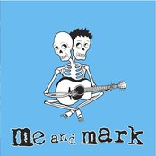 Me and Mark