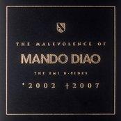 The Malevolence of Mando Diao: The EMI B-Sides: *2002 †2007