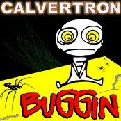 Calvertron - Buggin'
