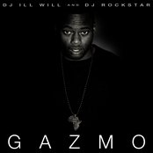 Gazmo (Hosted by DJ ill Will)