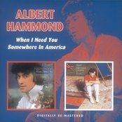 When I Need You / Somewhere In America